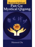 Pan Gu Mystical Qigong - Revised Edition!