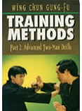 Wing Chun Gung-Fu Training Methods Part 2: Advanced Two-Man Drills