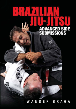 Brazilian Jiu-Jitsu: Advanced Side Submissions