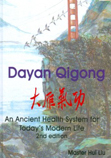 Dayan Qigong - An Ancient Health System for Today's Modern Life