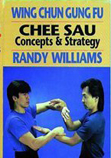 Wing Chun Gung-Fu Chee Sau Concepts & Strategies Part 2: Combat Sticky Hands